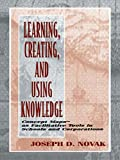 Novak, Joseph D.: Learning, Creating, and Using Knowledge: Concept Maps As Facilitative Tools in Schools and Corporations