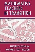 Mathematics Teachers in Transition (Studies…