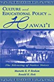 Maenette K.P. A Benham: Culture and Educational Policy in Hawai'i: The Silencing of Native Voices (Sociocultural, Political, and Historical Studies in Education)