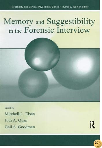 Memory and Suggestibility in the Forensic Interview (Personality and Clinical Psychology)