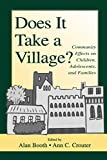 Booth, Alan: Does It Take a Village: Community Effects on Children, Adolescents, and Families
