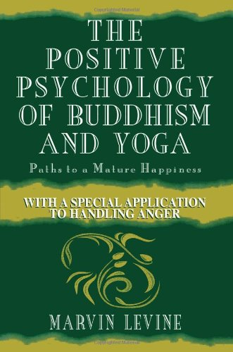the-positive-psychology-of-buddhism-and-yoga-2nd-edition-paths-to-a-mature-happiness
