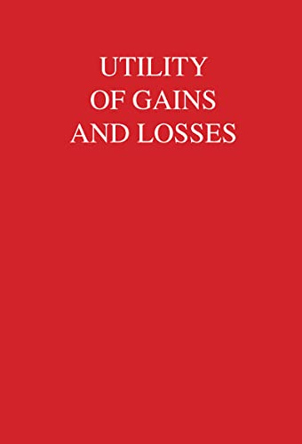 utility-of-gains-and-losses-measurement-theoretical-and-experimental-approaches-scientific-psychology-series