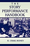 Roney, R. Craig: The Story Performance Handbook