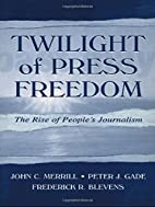 Twilight of Press Freedom: The Rise of…