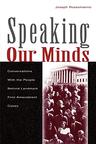 speaking-our-minds-conversations-with-the-people-behind-landmark-first-amendment-cases-routledge-communication-series