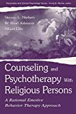 Nielsen, Stevan L.: Counseling and Psychotherapy With Religious Persons: A Rational Emotive Behavior Therapy Approach (The Lea Series in Personality and Clinical Psychology)