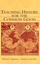 Teaching History for the Common Good by…