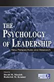 Messick, David M.: The Psychology of Leadership: New Perspectives and Research
