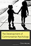 Moore, Chris: The Development of Commonsense Psychology