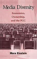 Media Diversity: Economics, Ownership, and…