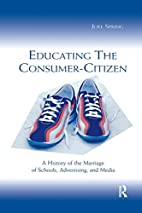 Educating the Consumer-citizen: A History of…
