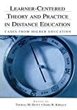 Learner Centered Theory and Practice in Distance Education Cases from Higher