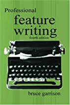 Professional Feature Writing (Routledge…
