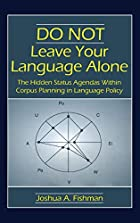Do not leave your language alone : the…