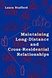Laura Stafford: Maintaining Long-Distance and Cross-Residential Relationships (Routledge Communication Series)