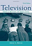Butler, Jeremy G.: Television: Critical Methods And Applications