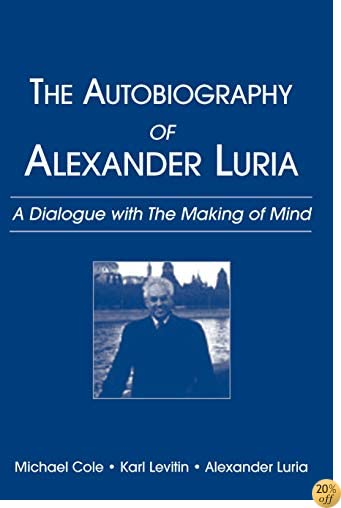Autobiography of Alexander Luria: A Dialogue with the Making of Mind
