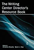 Murphy, Christina: The Writing Center Director's Resource Book