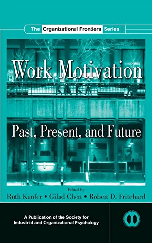work-motivation-past-present-and-future-siop-organizational-frontiers-series
