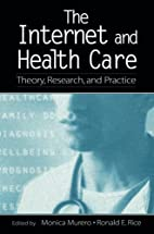 The Internet and Health Care: Theory,…
