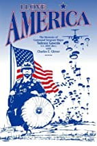 I Love America: The Memoirs of Command…