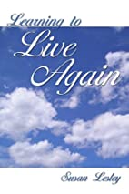 Learning to Live Again by Susan Lesley