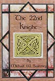 Smith, Michael W.: The 22nd Knight
