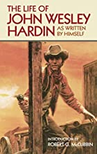 The Life of John Wesley Hardin As Written by…