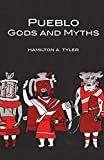 Tyler, Hamilton A.: Pueblo Gods and Myths