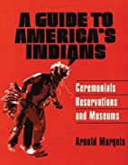 A Guide to America's Indians…