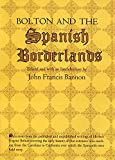 Bolton, Herbert E.: Bolton and the Spanish Borderlands