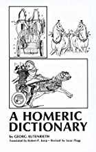 Homeric Dictionary for Schools and Colleges…