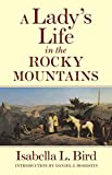 Isabella L. Bird: A Lady's Life in the Rocky Mountains (The Western Frontier Library, 14)