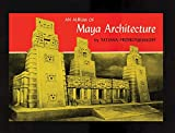 Proskouria, Tatiana: Album of Maya Architecture