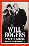 Rogers, Betty: Will Rogers