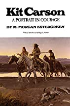 Kit Carson A Portrait in Courage by M.…