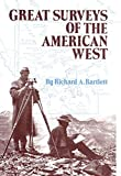 Bartlett, Richard A.: Great Surveys of the American West