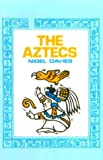 Davies, Nigel: The Aztecs, a History