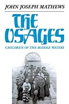 The Osages: Children of the Middle Waters…