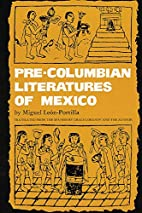 Pre-Columbian Literatures of Mexico by…