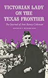 Coleman, Ann Raney Thomas: Victorian Lady on the Texas Frontier: The Journal of Ann Raney Coleman