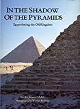 Malek, Jaromir: In the Shadow of the Pyramids: Egypt During the Old Kingdom