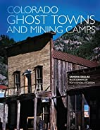 Colorado Ghost Towns and Mining Camps by…