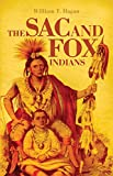 Hagan, W.T.: The Sac and Fox Indians