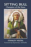 Vestal, Stanley: Sitting Bull: Champion of the Sioux  A Biography