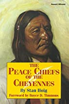 The Peace Chiefs of the Cheyenne by Stan…