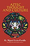 Leon Portilla, Miguel: Aztec Thought and Culture: A Study of the Ancient Nahuatl Mind