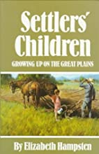 Settlers' Children: Growing Up on the Great…
