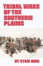 Tribal Wars of the Southern Plains by Stan…
